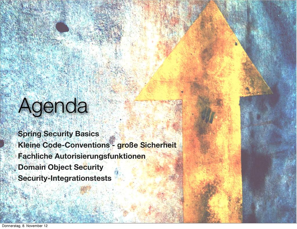 Agenda ‣Spring Security Basics ‣Kleine Code-Con...