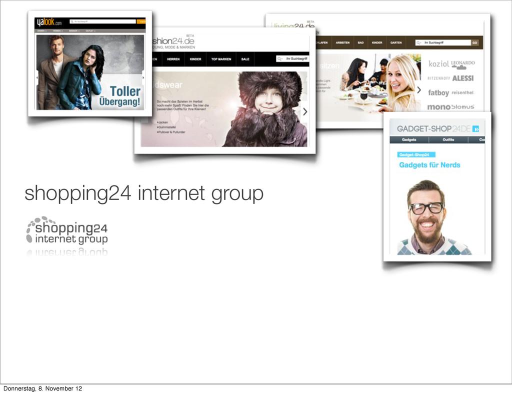 shopping24 internet group Donnerstag, 8. Novemb...