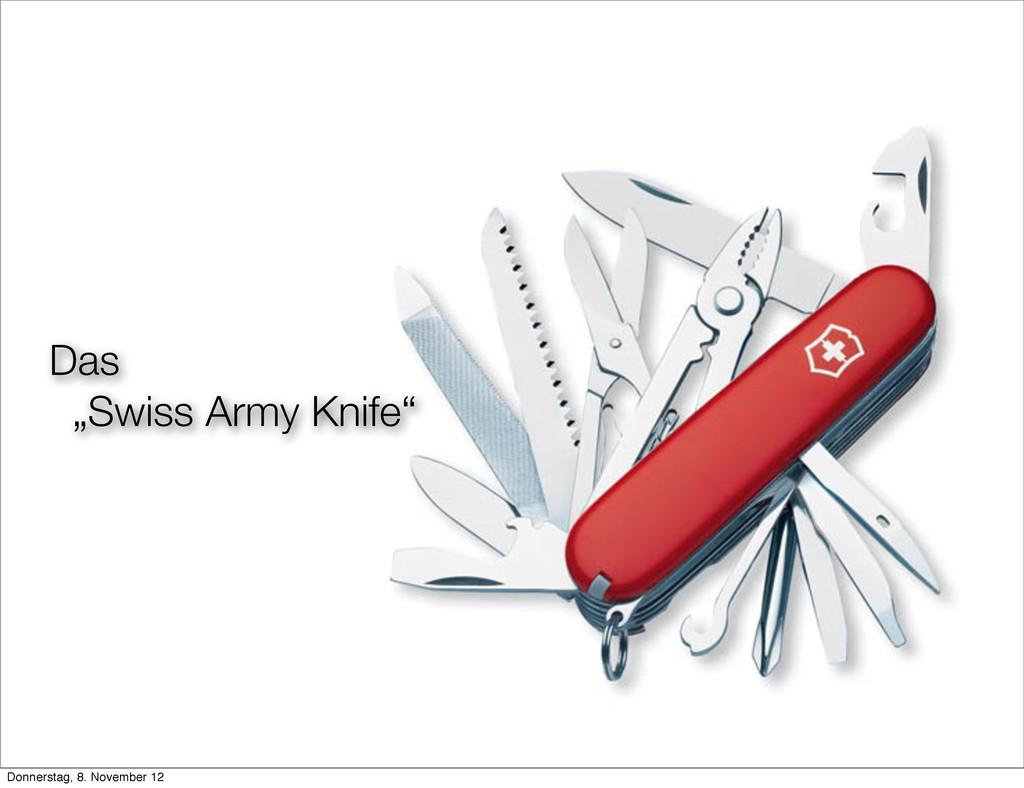 "Das ""Swiss Army Knife"" Donnerstag, 8. November ..."