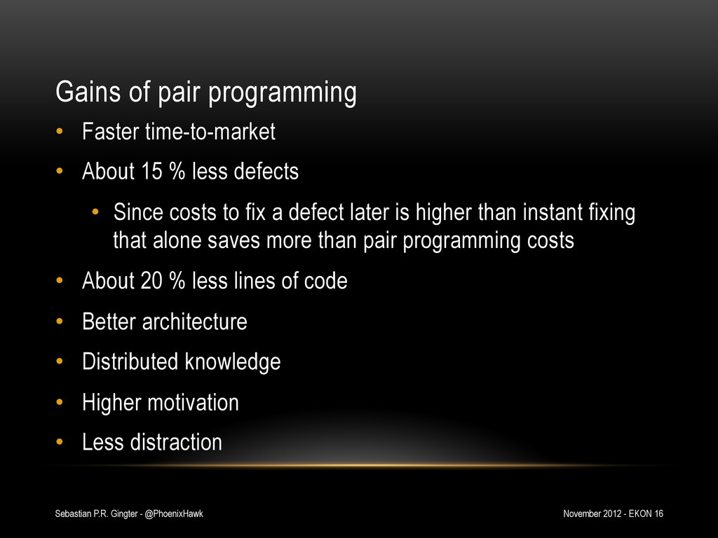 Gains of pair programming • Faster time-to-mar...