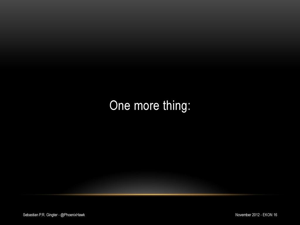 November 2012 - EKON 16 Sebastian P.R. Gingter ...