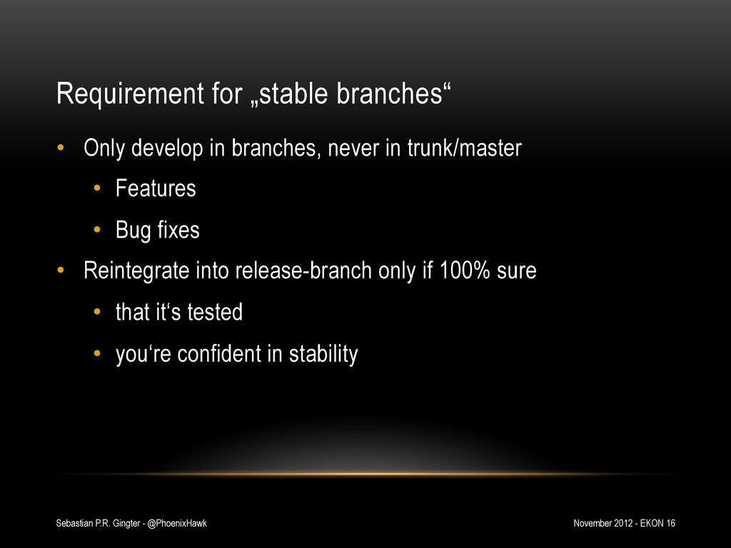 """Requirement for """"stable branches"""" • Only devel..."""