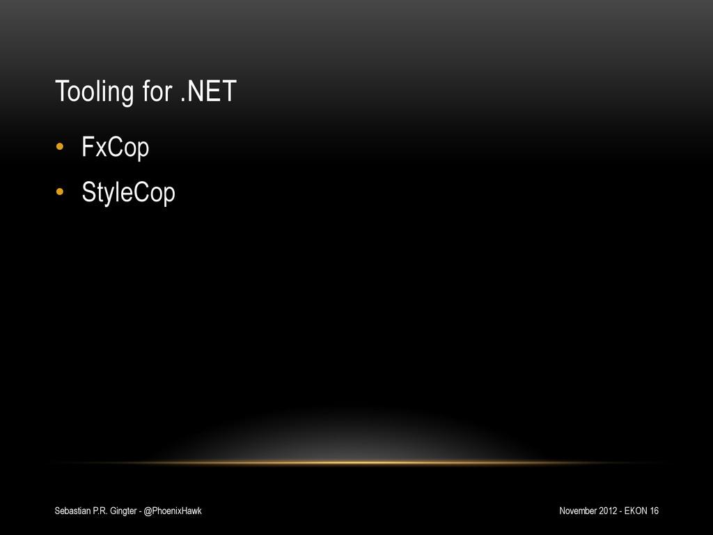 Tooling for .NET • FxCop • StyleCop November ...