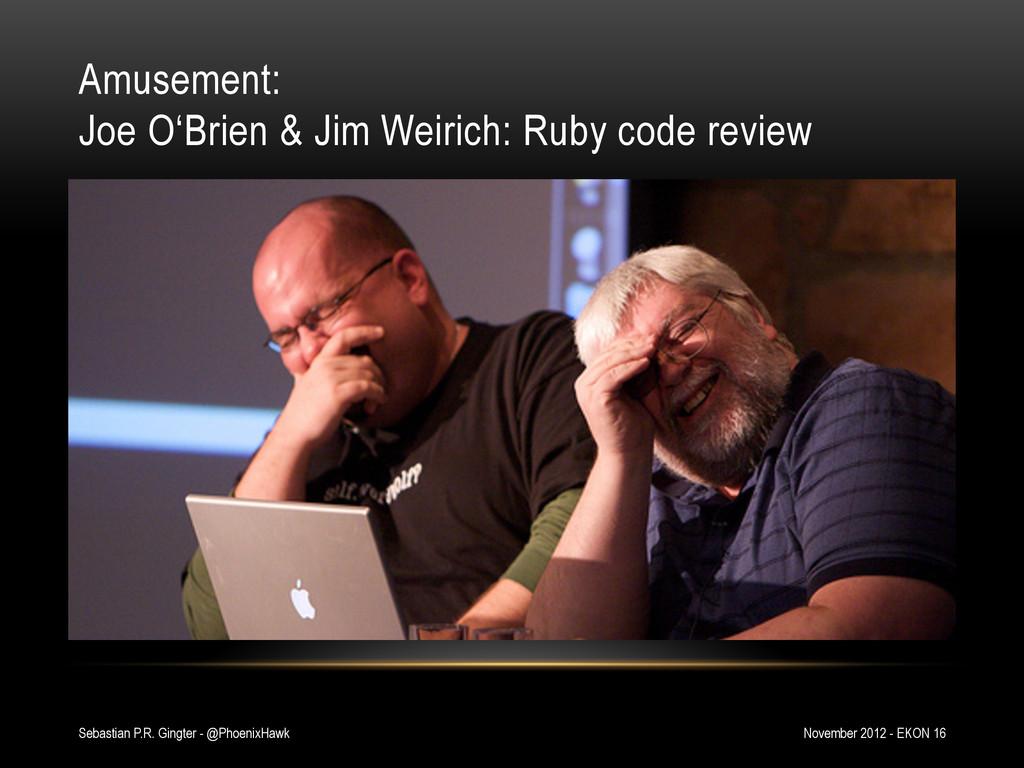 Amusement: Joe O'Brien & Jim Weirich: Ruby code...