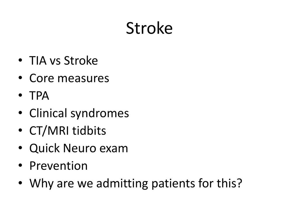 Stroke • TIA vs Stroke • Core measures • TPA • ...