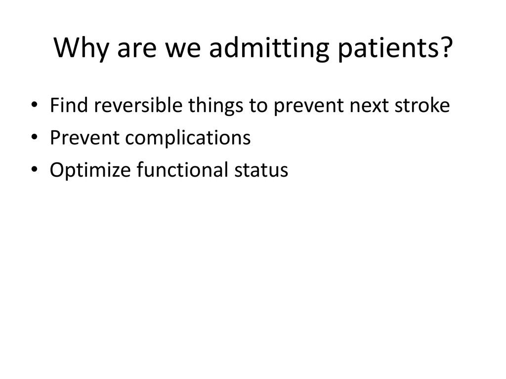 Why are we admitting patients? • Find reversibl...