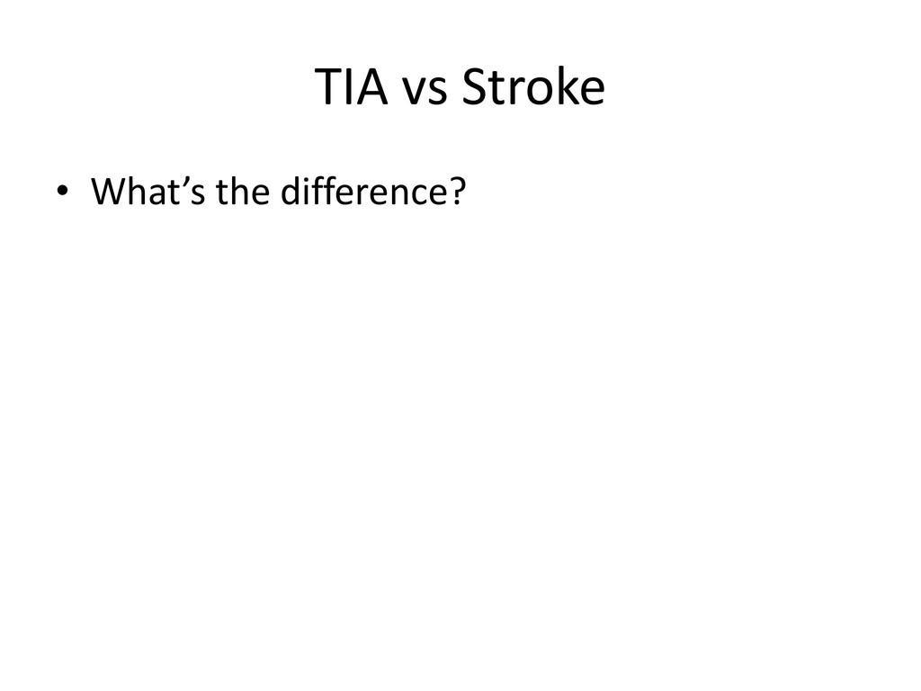 TIA vs Stroke • What's the difference?
