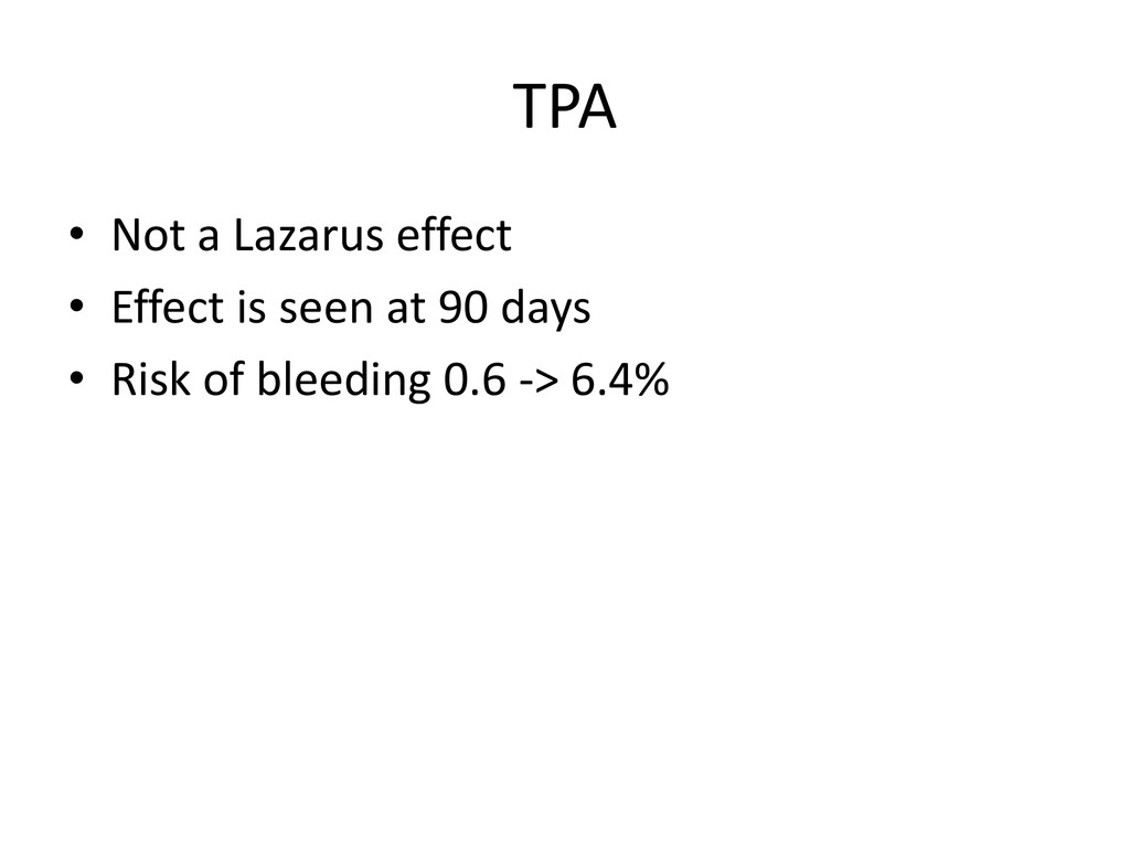 TPA • Not a Lazarus effect • Effect is seen at ...