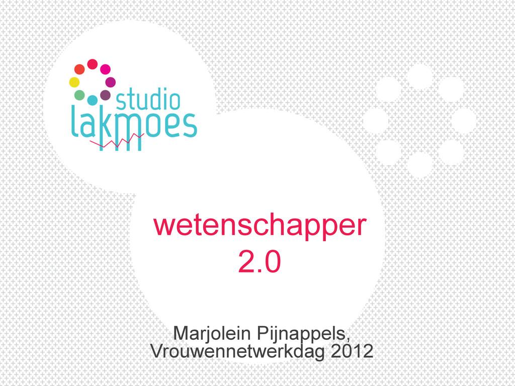 wetenschapper 2.0 Marjolein Pijnappels, Vrouwen...