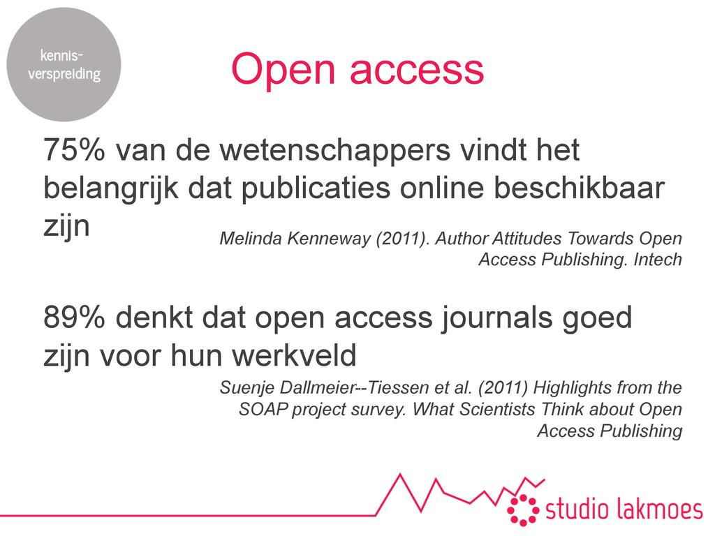 Open access 75% van de wetenschappers vindt het...