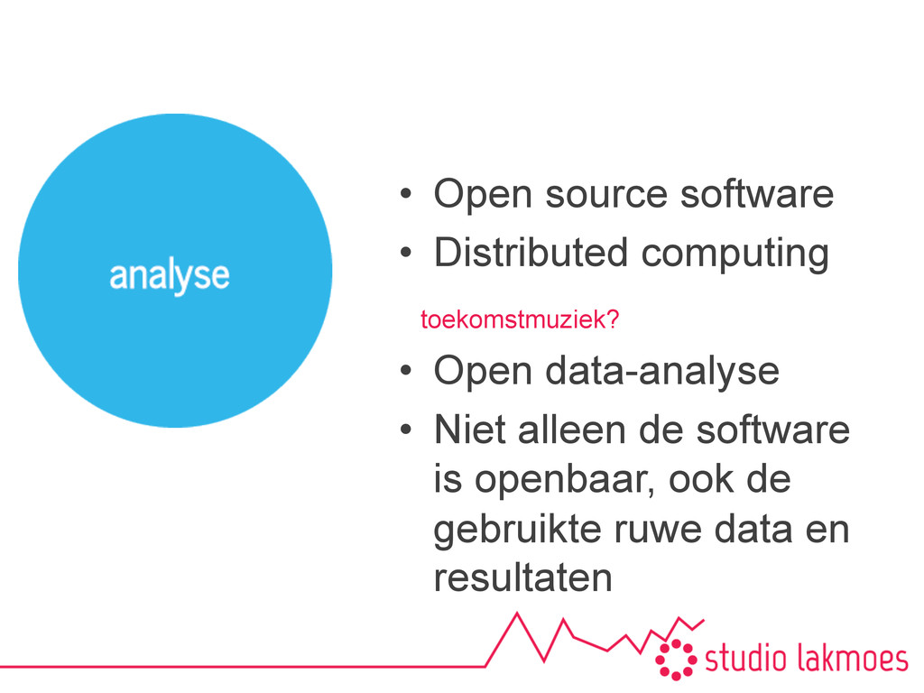 •  Open source software •  Distributed computin...