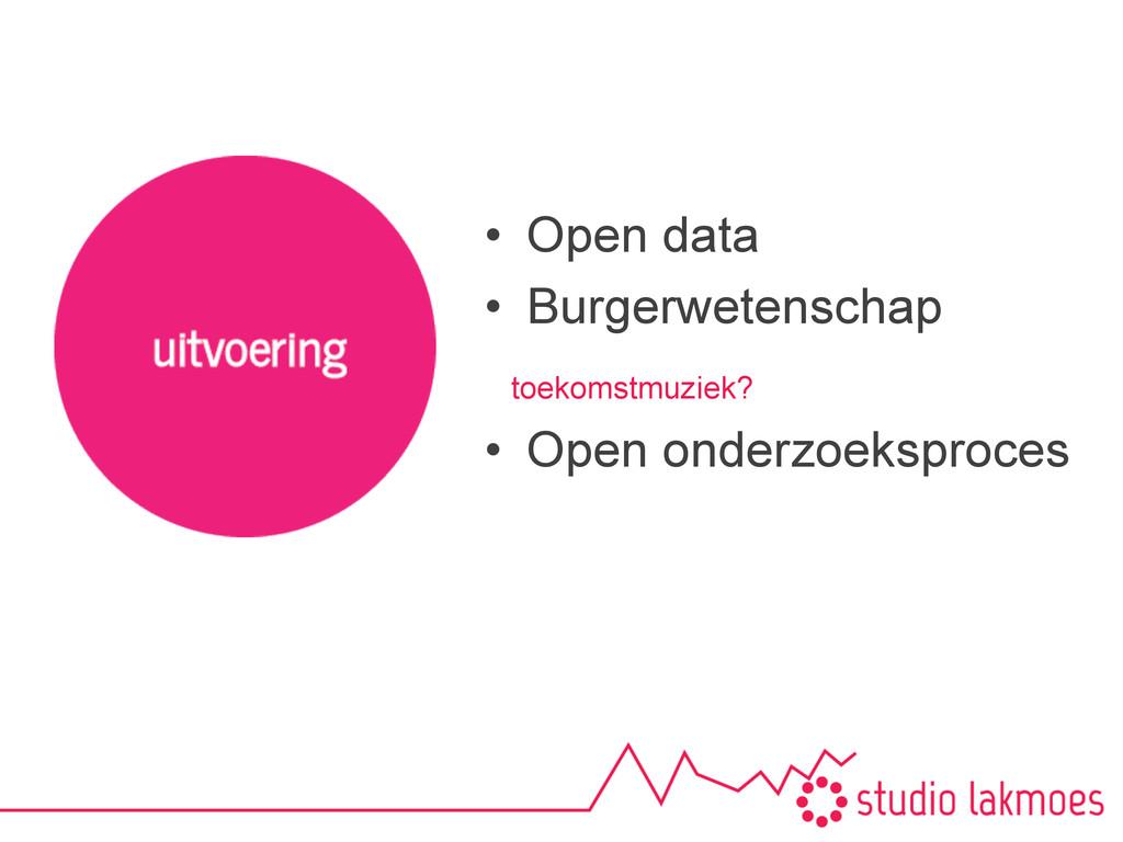 • Open data • Burgerwetenschap • Open onderz...