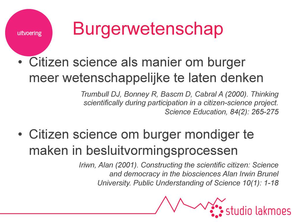 Burgerwetenschap • Citizen science als manier ...