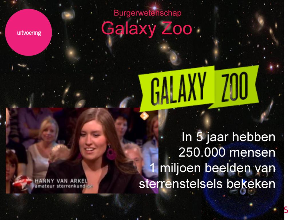 Galaxy Zoo Burgerwetenschap In 5 jaar hebben 25...