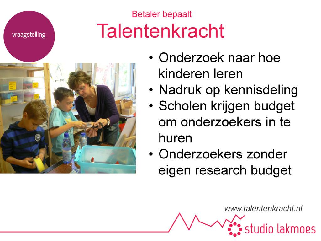 Talentenkracht www.talentenkracht.nl Betaler be...