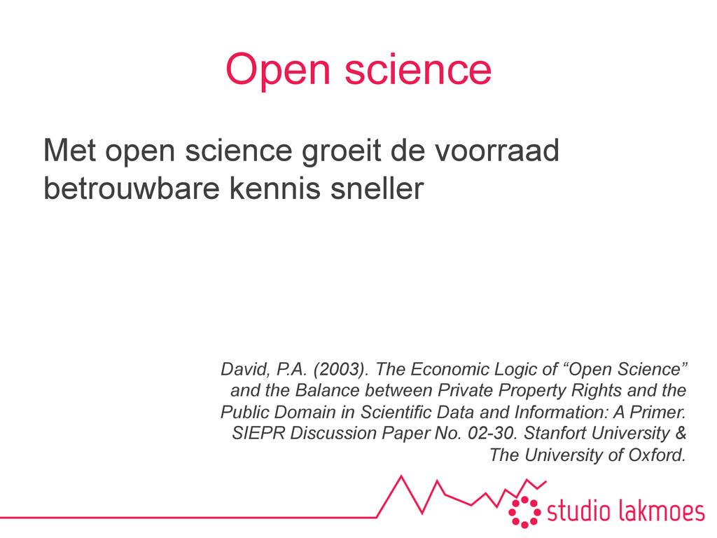 Open science Met open science groeit de voorraa...