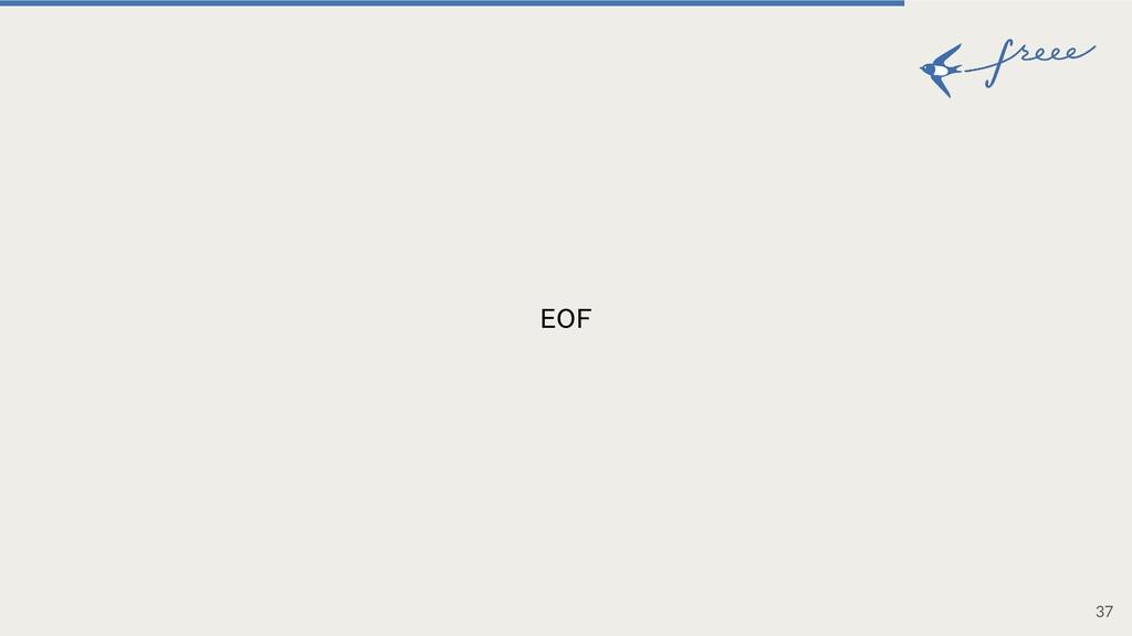 37 EOF