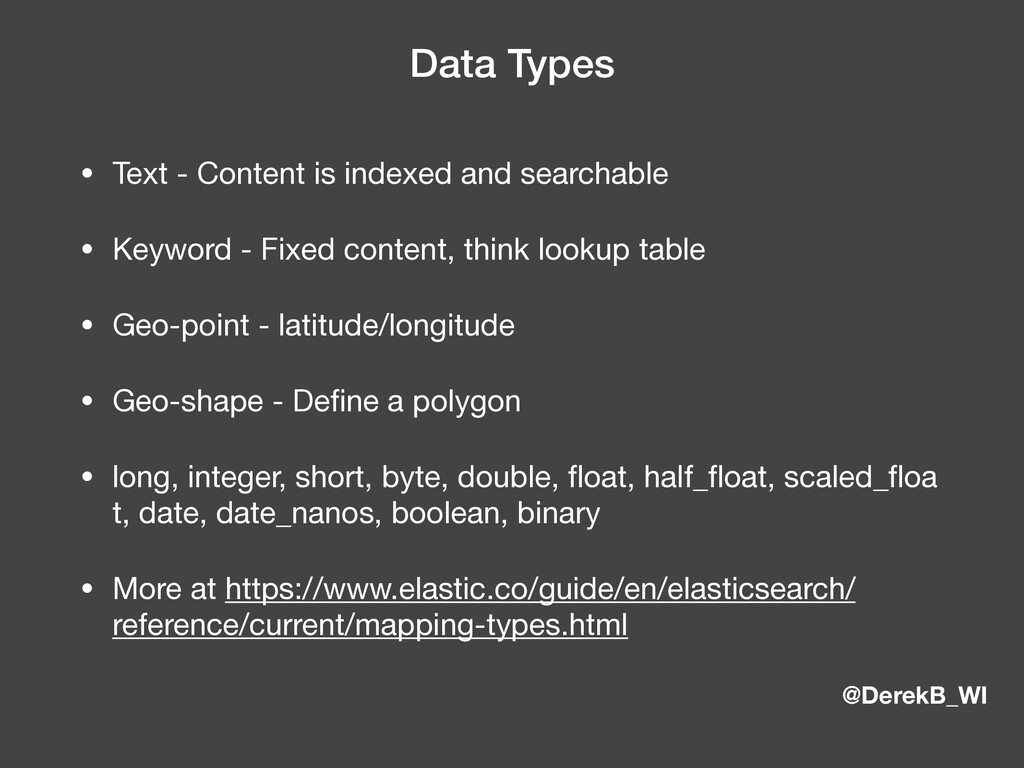 @DerekB_WI Data Types • Text - Content is index...