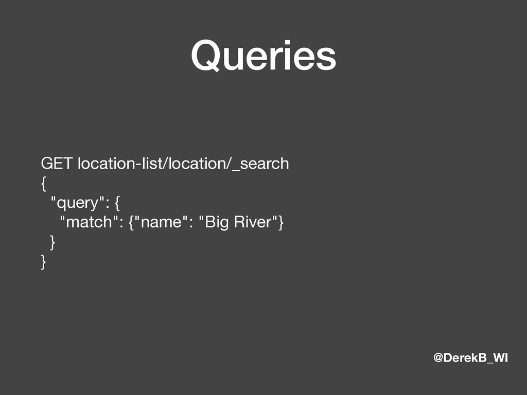 @DerekB_WI Queries GET location-list/location/_...