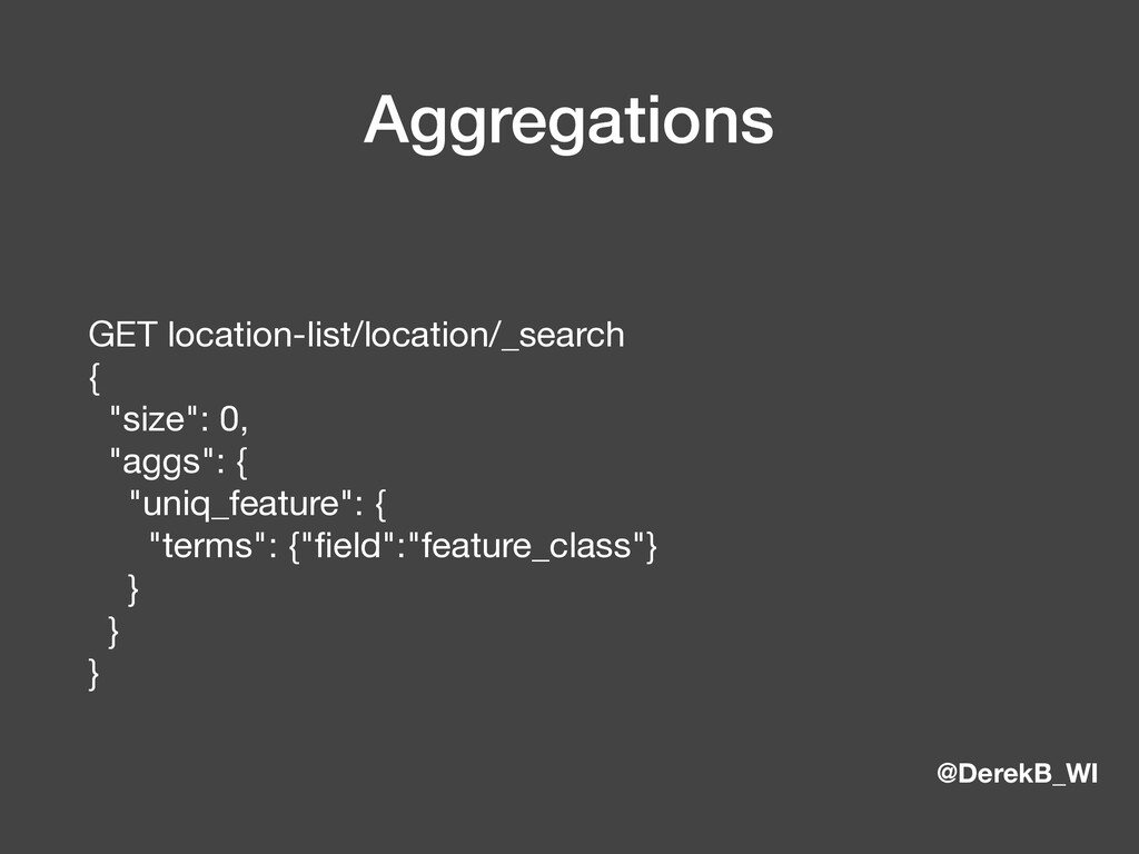 @DerekB_WI Aggregations GET location-list/locat...