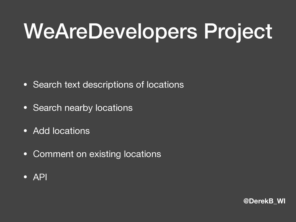@DerekB_WI WeAreDevelopers Project • Search tex...