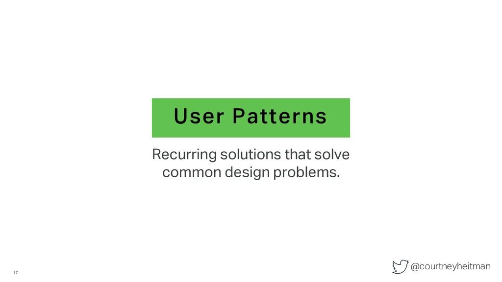@courtneyheitman User Patterns Recurring soluti...