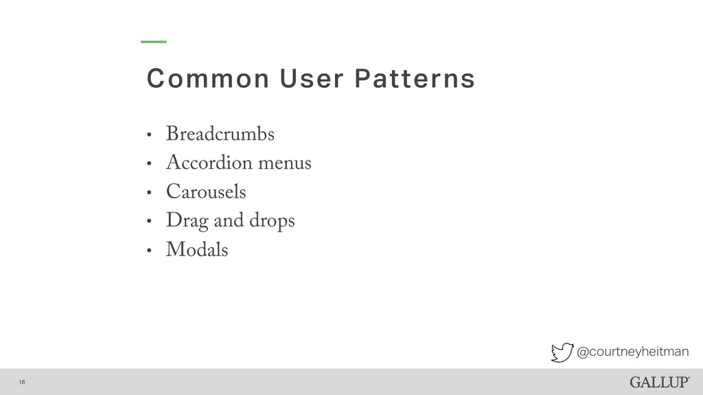 @courtneyheitman Common User Patterns 18 • Brea...