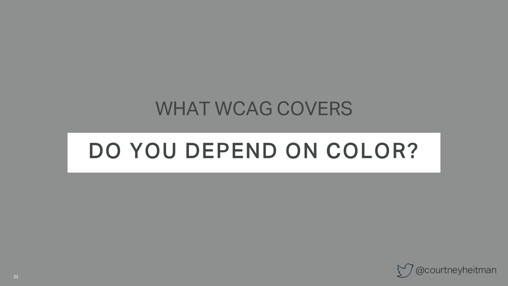 @courtneyheitman WHAT WCAG COVERS DO YOU DEPEND...