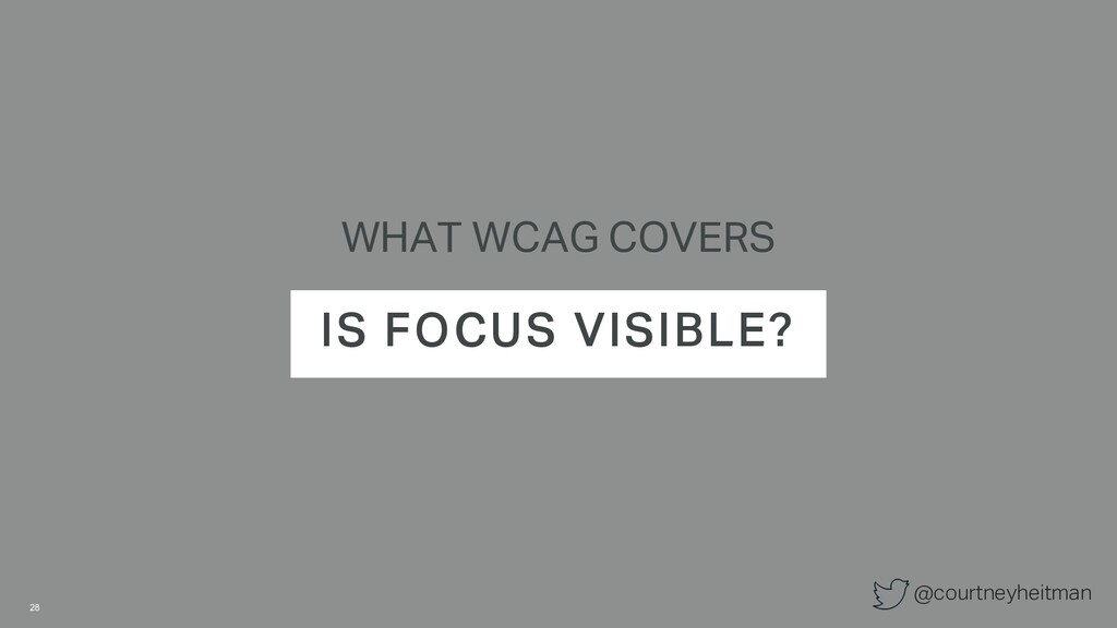 @courtneyheitman WHAT WCAG COVERS IS FOCUS VISI...