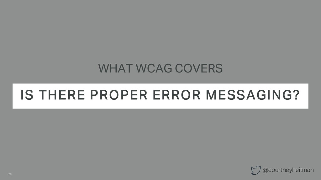 @courtneyheitman WHAT WCAG COVERS IS THERE PROP...