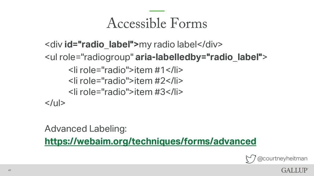 "@courtneyheitman Accessible Forms <div id=""radi..."