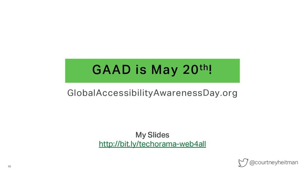 @courtneyheitman GAAD is May 20th! 53 GlobalAcc...