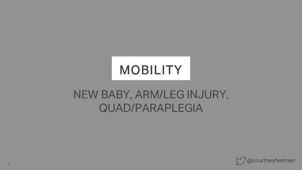 @courtneyheitman MOBILITY NEW BABY, ARM/LEG INJ...