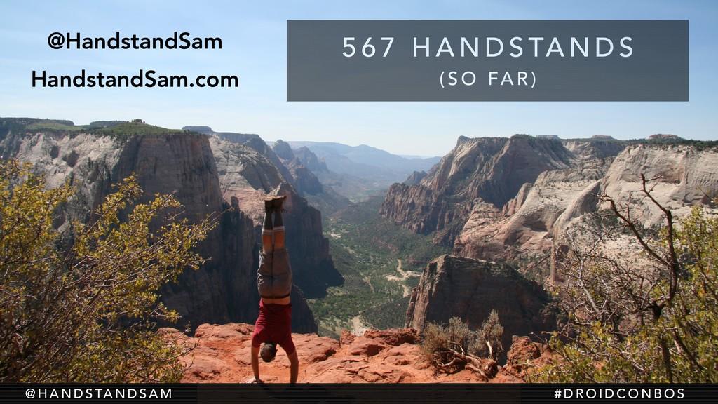 @HandstandSam HandstandSam.com 5 6 7 H A N D S ...