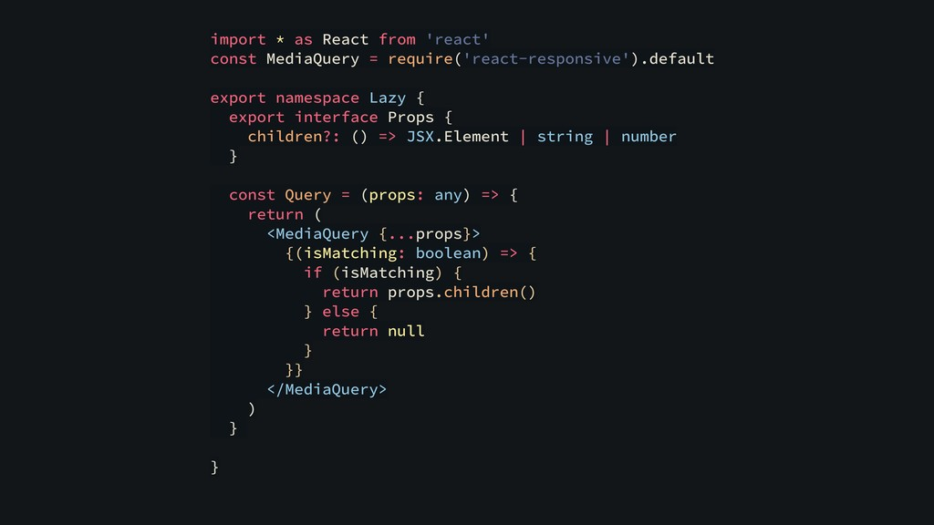 import * as React from 'react' const MediaQuery...