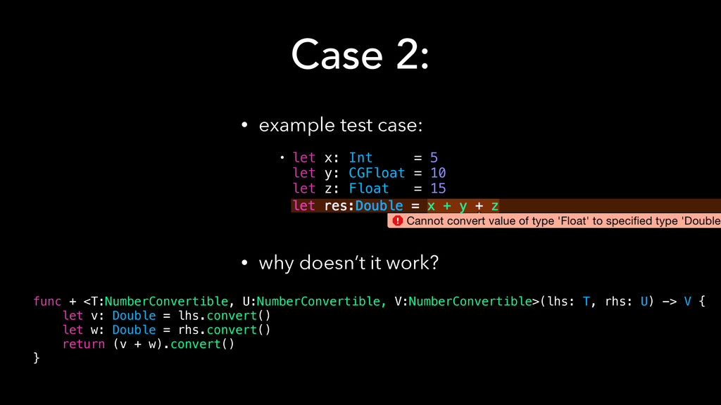 Case 2: • example test case:  • why doesn't i...