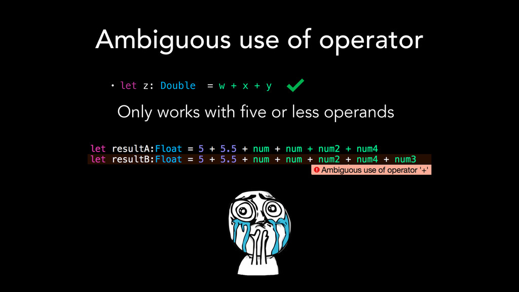 Ambiguous use of operator Only works with five ...