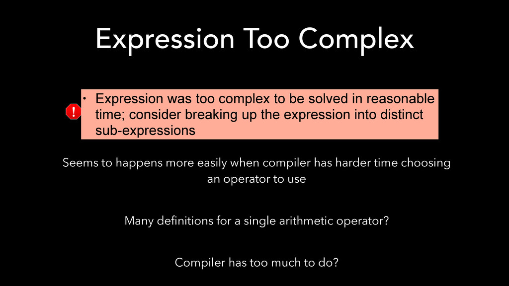 Expression Too Complex Seems to happens more ea...