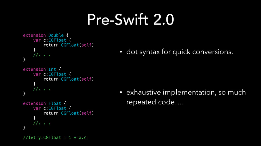 Pre-Swift 2.0 • dot syntax for quick conversion...