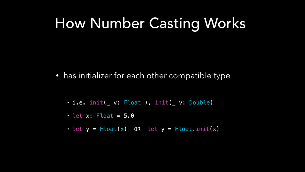 How Number Casting Works • has initializer for ...
