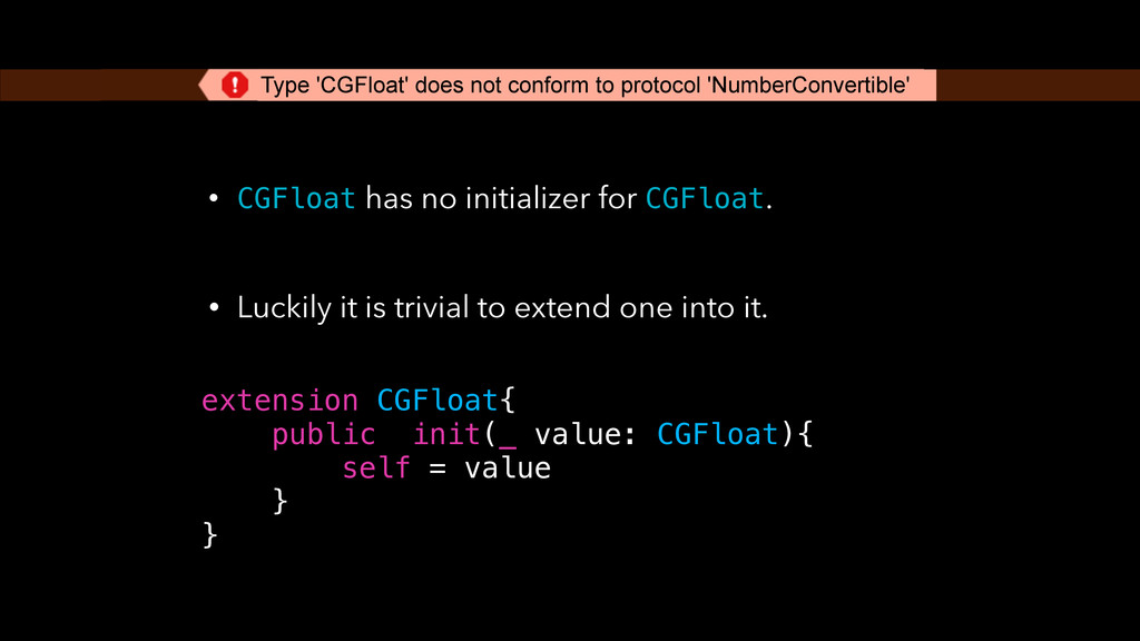 z • CGFloat has no initializer for CGFloat.  •...