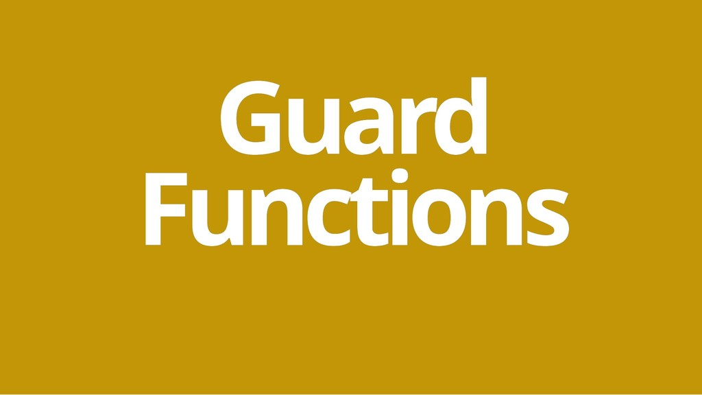 Guard Guard Functions Functions