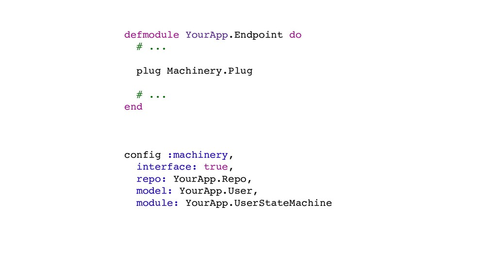 defmodule YourApp.Endpoint do # ... plug Machin...