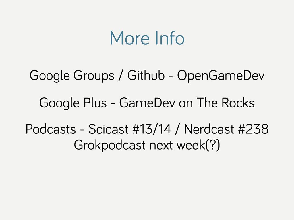 More Info Google Groups / Github - OpenGameDev ...