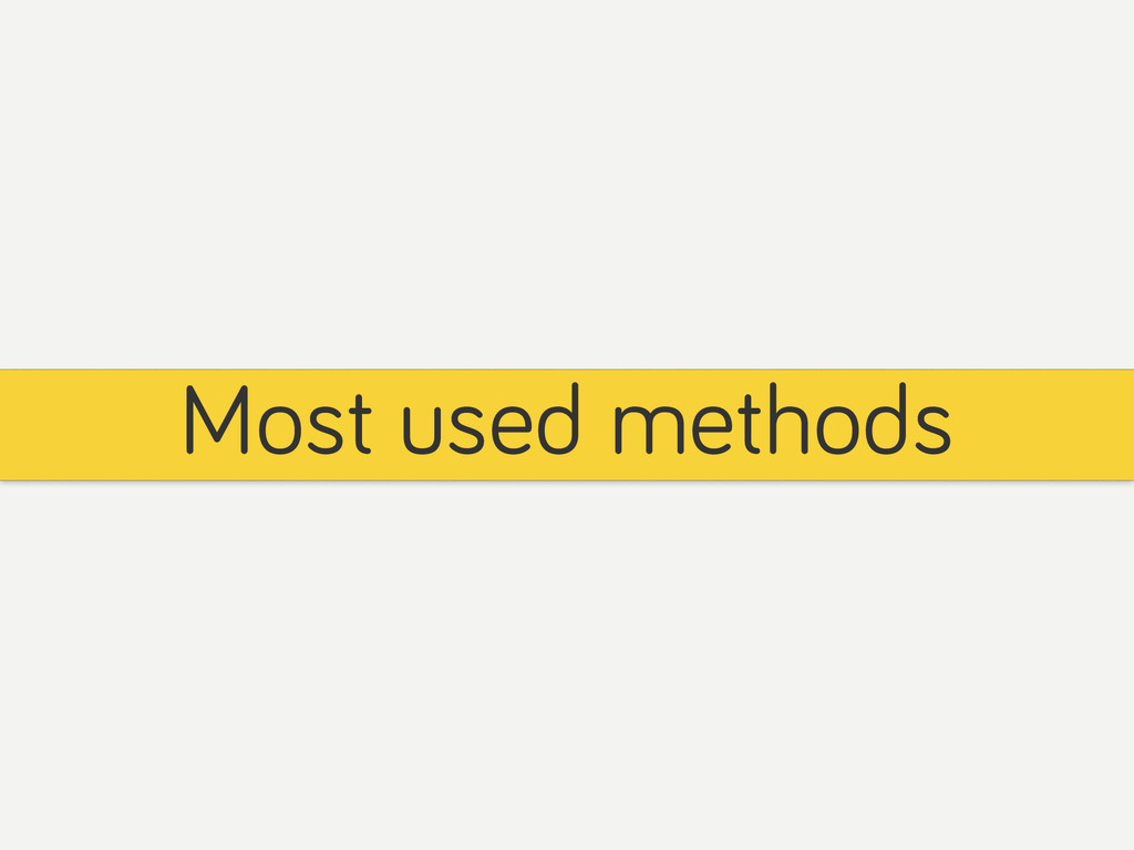 Most used methods