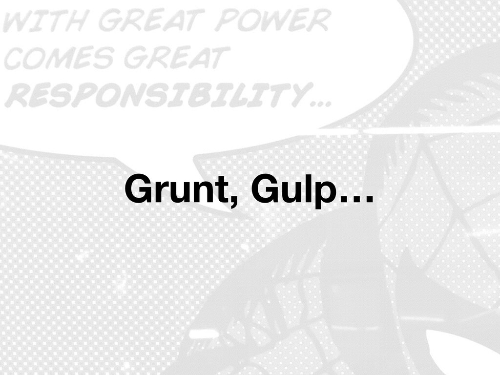 Grunt, Gulp… @MoOx
