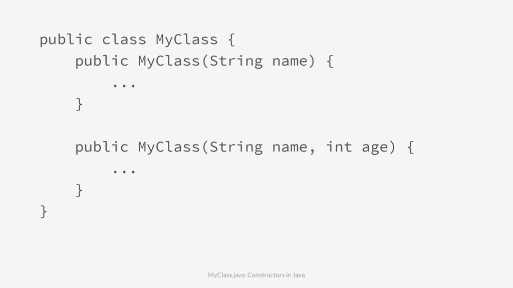 public class MyClass { public MyClass(String na...