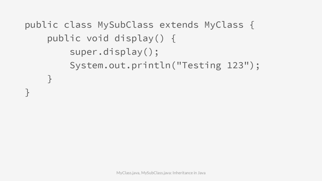 public class MySubClass extends MyClass { publi...