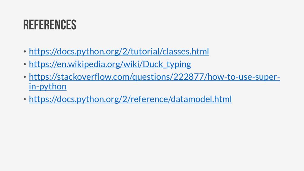 • https://docs.python.org/2/tutorial/classes.ht...