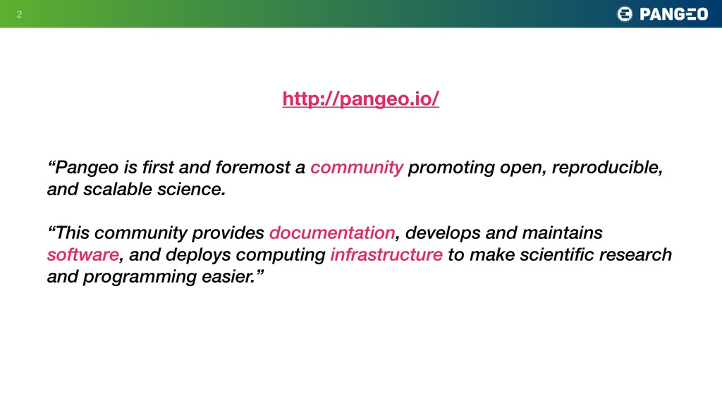 """!2 """"Pangeo is first and foremost a community pr..."""